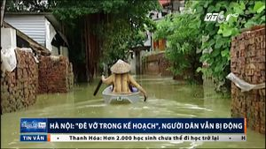 Hà Nội: 'Đê vỡ trong kế hoạch', người dân vẫn bị động