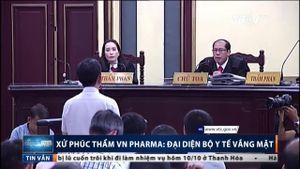 Xử phúc thẩm VN Pharma: Đại diện Bộ Y tế vắng mặt, bị cáo khai mâu thuẫn