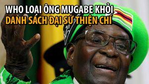 Tổng thống Zimbabwe bị WHO 'gạch tên'