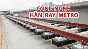 Bắt đầu lắp đặt đường ray tuyến metro Bến Thành - Suối Tiên
