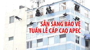 Lực lượng vũ trang sẵn sàng hi sinh để bảo vệ Tuần lễ cấp cao APEC