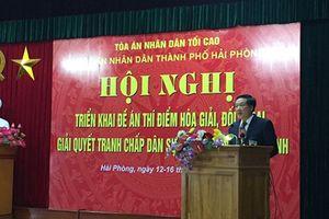 Đổi mới, tăng cường hòa giải, đối thoại trong quá trình giải quyết các tranh chấp dân sự, khiếu kiện hành chính đáp ứng yêu cầu cải cách tư pháp