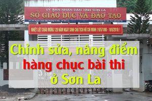 Gian lận điểm thi ở Sơn La: Xác định danh tính thí sinh 'bị' sửa điểm