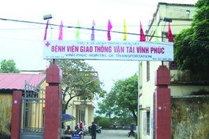 Bệnh viện GTVT Vĩnh Phúc:Vì sự nghiệp chăm sóc sức khỏe cán bộ, nhân dân