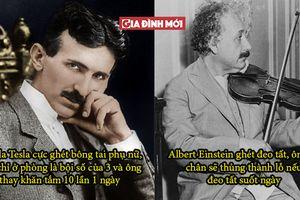 10 sự thật kỳ quặc về những thiên tài nổi tiếng mà không phải ai cũng biết