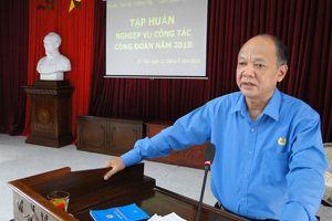 LĐLĐ huyện Vũ Thư (Thái Bình): Nâng cao nghiệp vụ cho cán bộ công đoàn cơ sở
