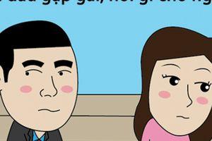 Lần đầu gặp gái, nói gì cho 'ngầu'?