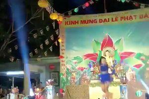 Thông tin mới nhất vụ clip nhảy sexy tại buổi mừng lễ Phật đản