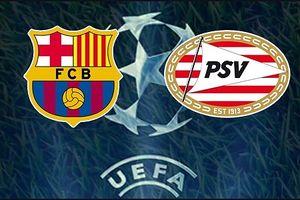 Barca – PSV: Cơ hội nào cho đội khách