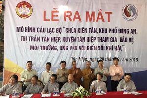 Huyện Tân Hiệp: Ra mắt câu lạc bộ 'Chùa Kiên Tân tham gia bảo vệ môi trường, ứng phó với biến đổi khí hậu'